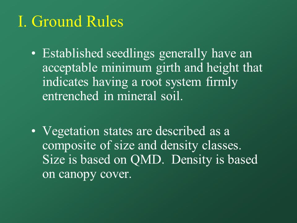 I. Ground Rules Established seedlings generally have an acceptable minimum girth and height that indicates having a root system firmly entrenched in m