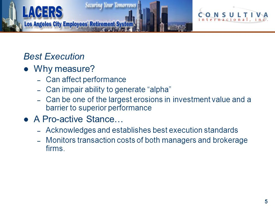 5 Best Execution Why measure.