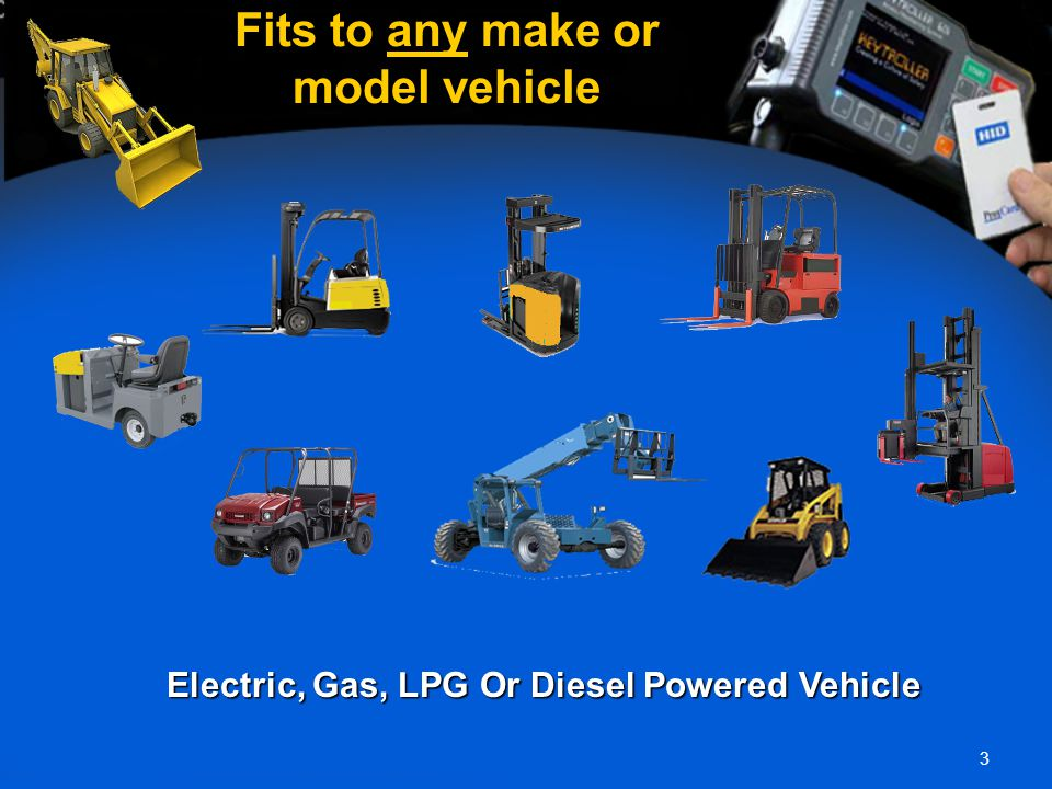3 Fits to any make or model vehicle Electric, Gas, LPG Or Diesel Powered Vehicle