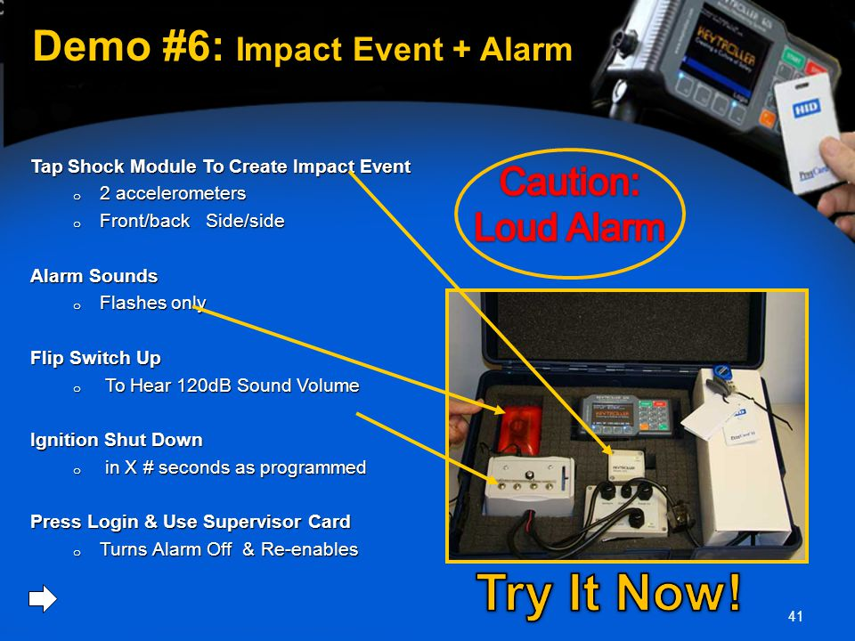 41 Demo #6: Impact Event + Alarm Tap Shock Module To Create Impact Event o 2 accelerometers o Front/back Side/side Alarm Sounds o Flashes only Flip Sw