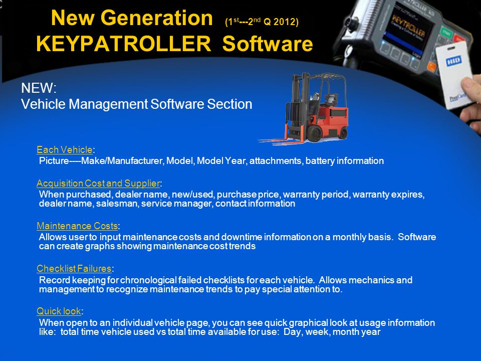 NEW: Vehicle Management Software Section Each Vehicle: Picture----Make/Manufacturer, Model, Model Year, attachments, battery information Acquisition C