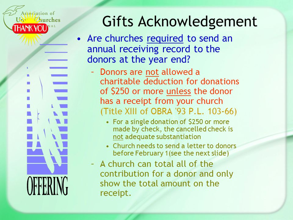 Gifts Acknowledgement Are churches required to send an annual receiving record to the donors at the year end.