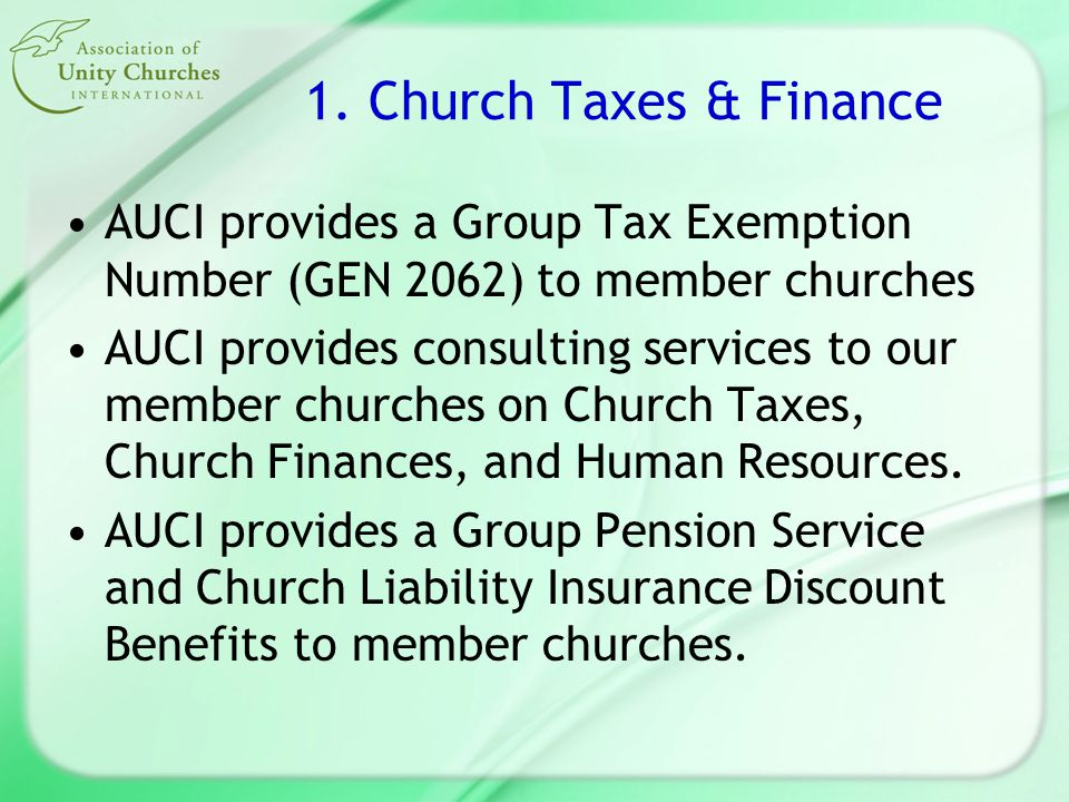 1. Church Taxes & Finance AUCI provides a Group Tax Exemption Number (GEN 2062) to member churches AUCI provides consulting services to our member chu