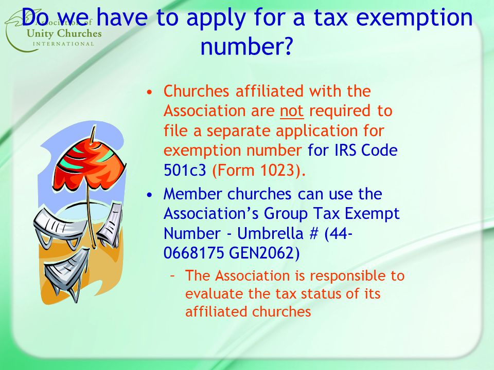 Tax Exemption Number The Association has applied for a tax exemption number with filing the Form 1023, and received an IRS approval.
