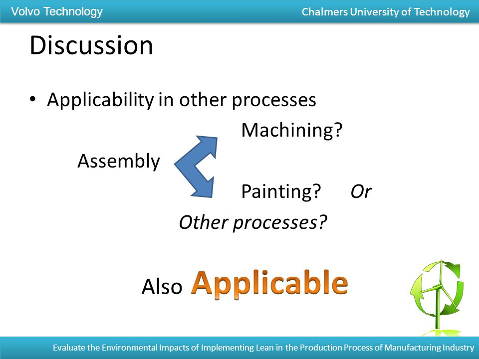 Discussion Applicability in other processes Machining.