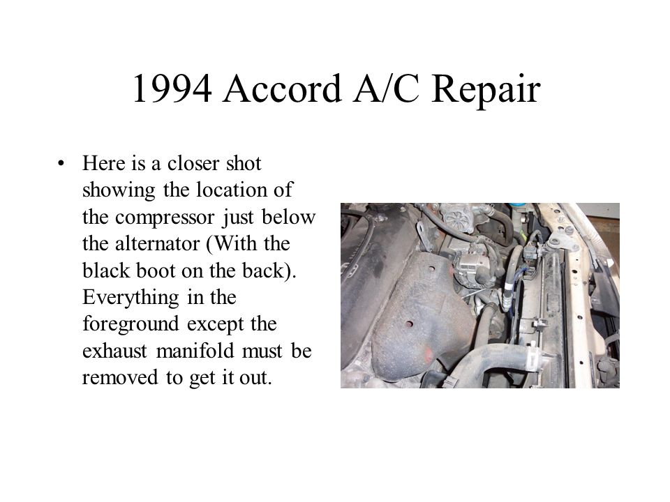 1994 Accord A/C Repair Here is a closer shot showing the location of the compressor just below the alternator (With the black boot on the back).