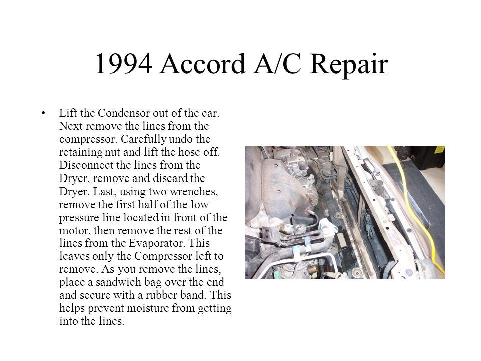 1994 Accord A/C Repair Lift the Condensor out of the car.