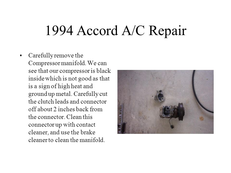 1994 Accord A/C Repair Carefully remove the Compressor manifold.