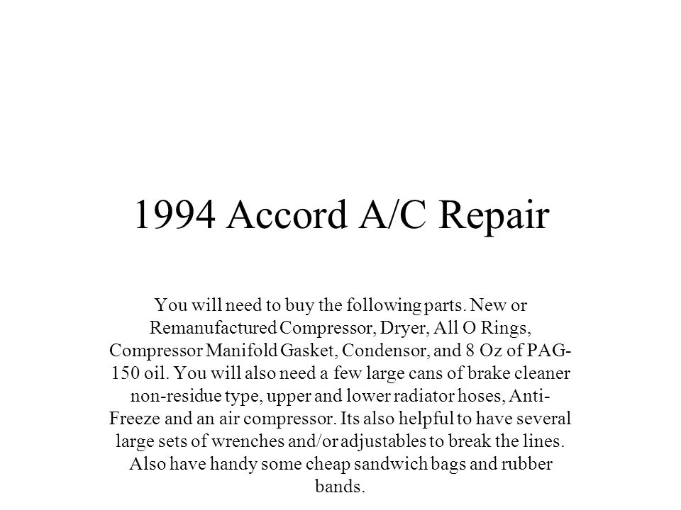1994 Accord A/C Repair You will need to buy the following parts.