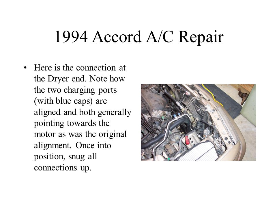 1994 Accord A/C Repair Here is the connection at the Dryer end.