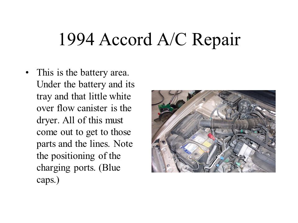 1994 Accord A/C Repair This is the battery area.