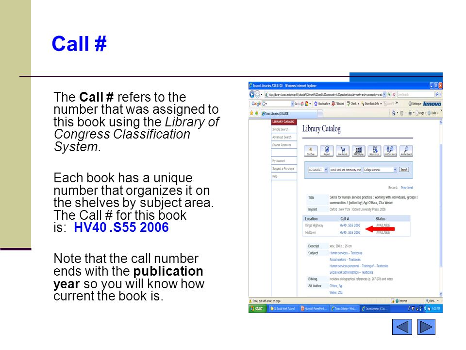 Call # The Call # refers to the number that was assigned to this book using the Library of Congress Classification System. Each book has a unique numb