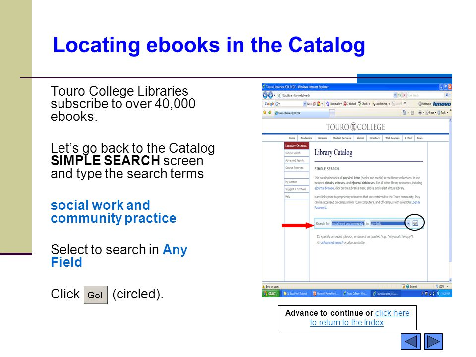 Locating ebooks in the Catalog Touro College Libraries subscribe to over 40,000 ebooks.