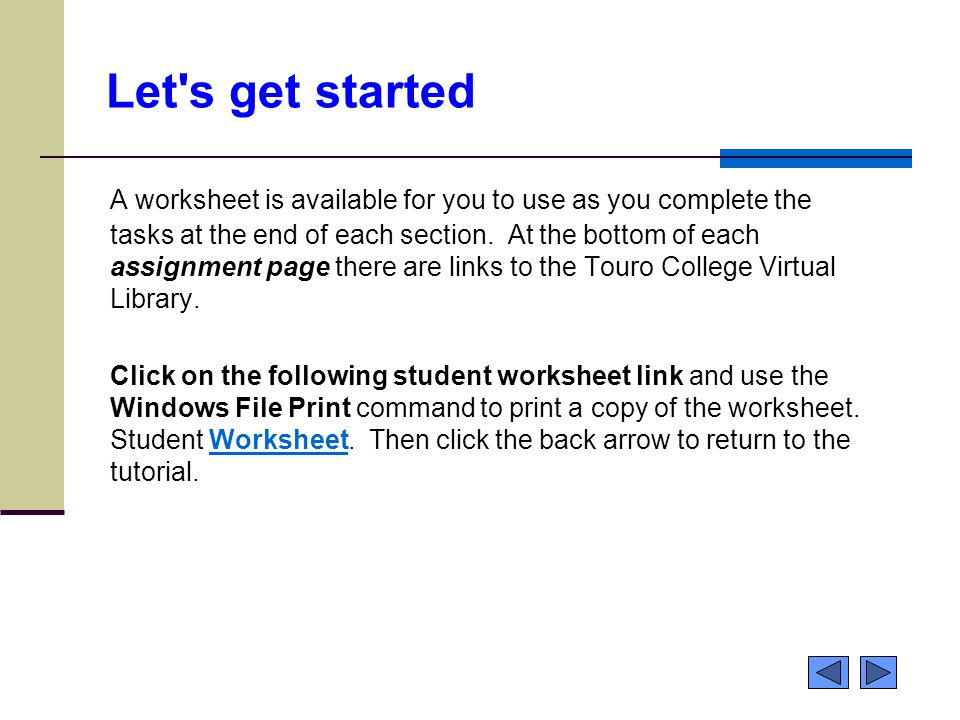 Let s get started A worksheet is available for you to use as you complete the tasks at the end of each section.