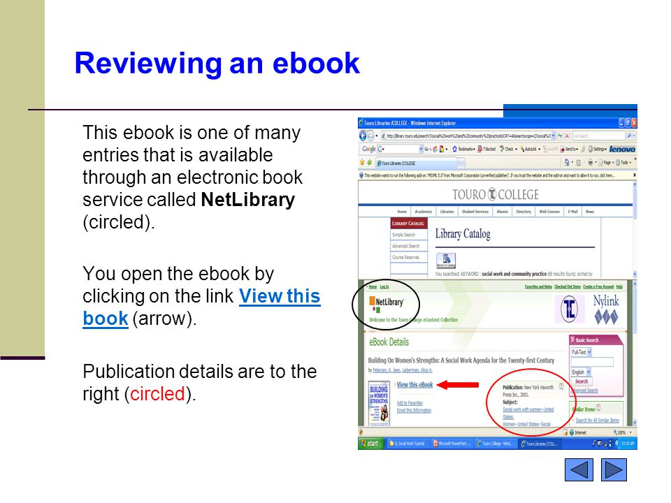 Reviewing an ebook This ebook is one of many entries that is available through an electronic book service called NetLibrary (circled). You open the eb