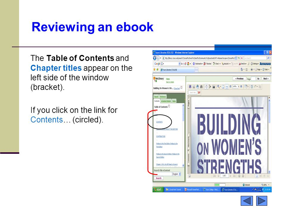 Reviewing an ebook The Table of Contents and Chapter titles appear on the left side of the window (bracket). If you click on the link for Contents… (c