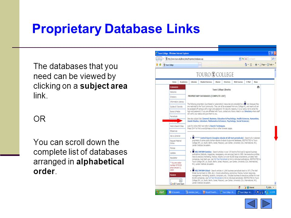 Proprietary Database Links The databases that you need can be viewed by clicking on a subject area link. OR You can scroll down the complete list of d