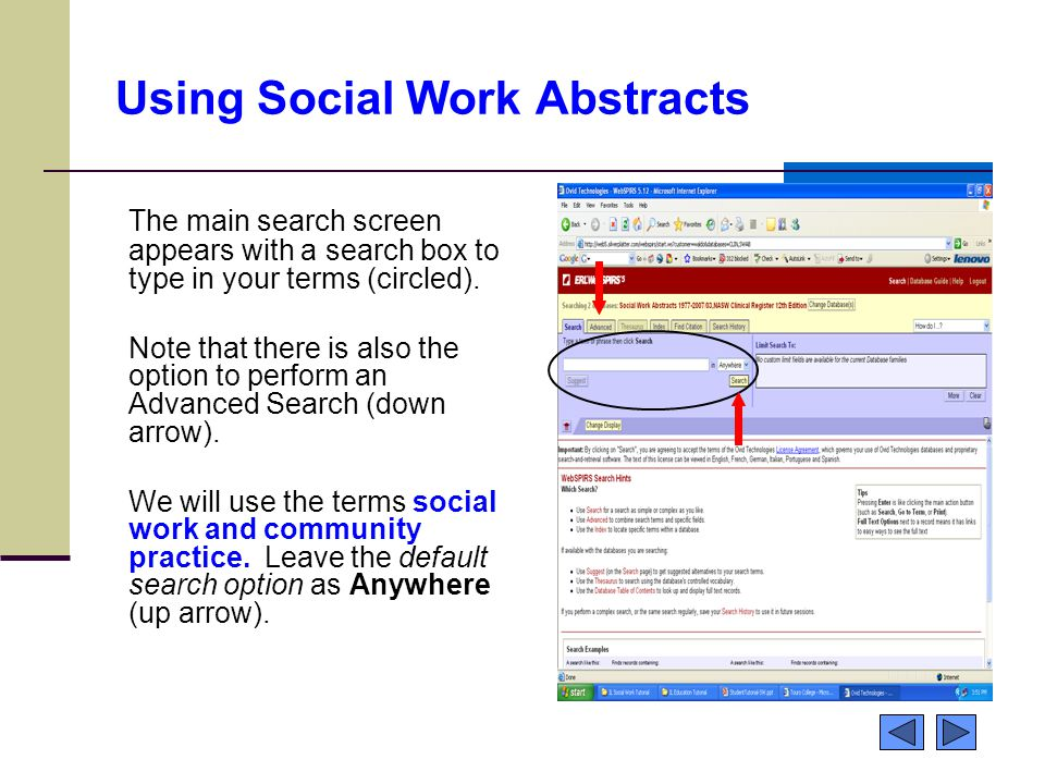 Using Social Work Abstracts The main search screen appears with a search box to type in your terms (circled). Note that there is also the option to pe