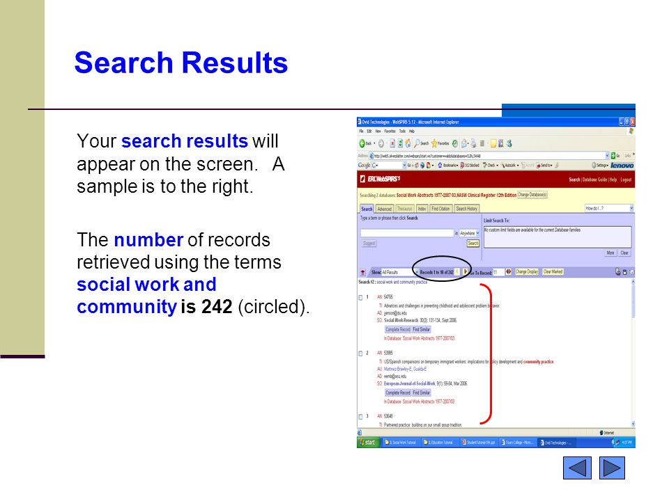 Search Results Your search results will appear on the screen. A sample is to the right. The number of records retrieved using the terms social work an