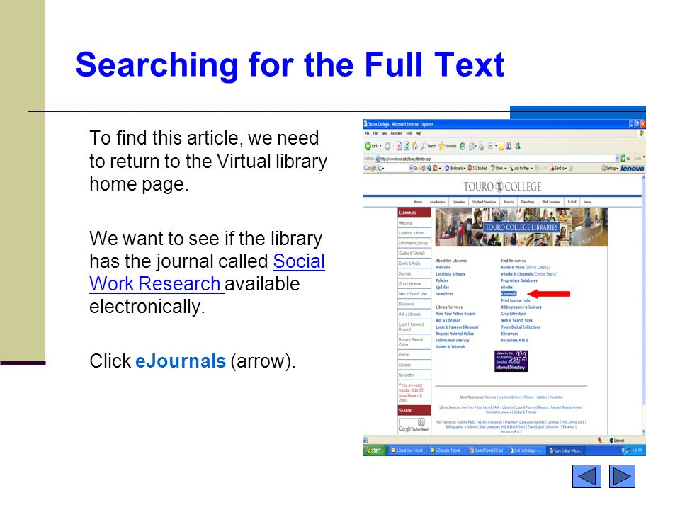 Searching for the Full Text To find this article, we need to return to the Virtual library home page. We want to see if the library has the journal ca