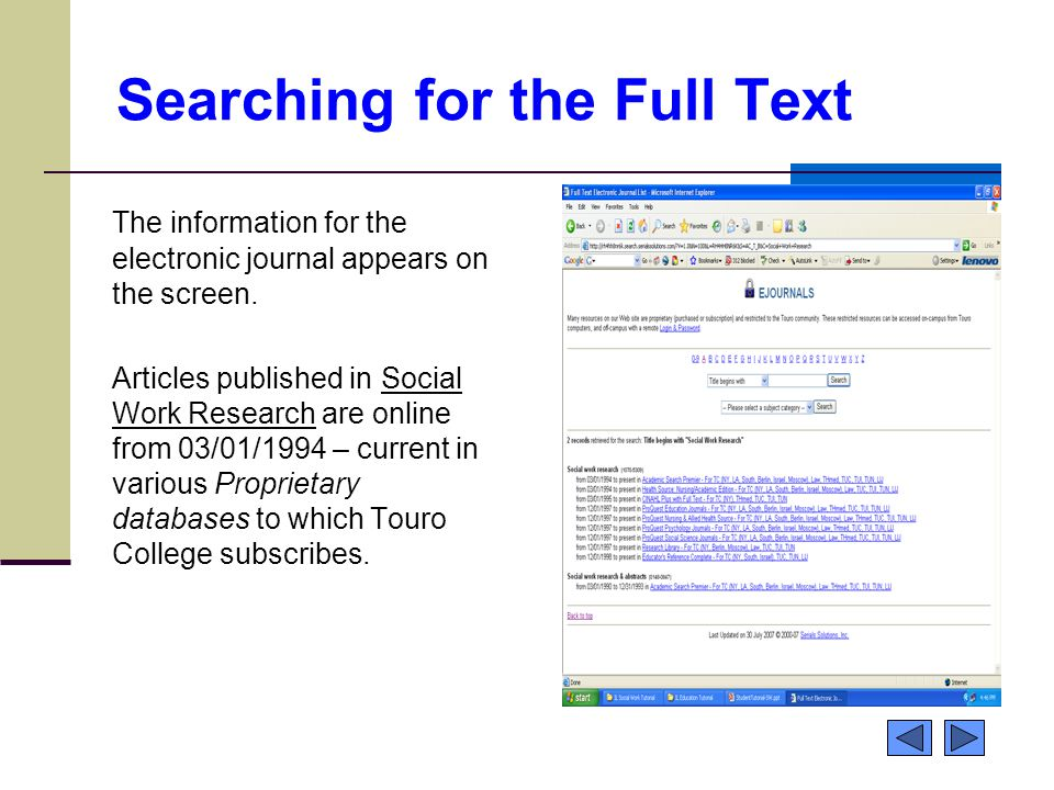 Searching for the Full Text The information for the electronic journal appears on the screen. Articles published in Social Work Research are online fr