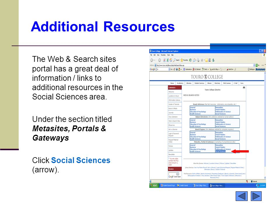 Additional Resources The Web & Search sites portal has a great deal of information / links to additional resources in the Social Sciences area. Under
