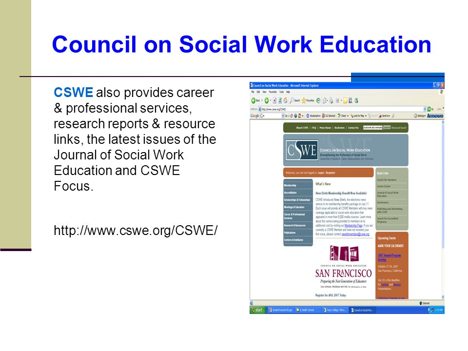Council on Social Work Education CSWE also provides career & professional services, research reports & resource links, the latest issues of the Journal of Social Work Education and CSWE Focus.