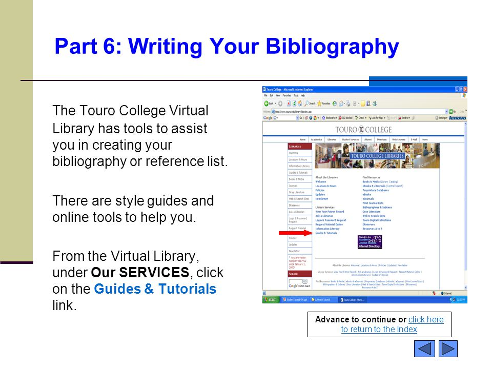 Part 6: Writing Your Bibliography The Touro College Virtual Library has tools to assist you in creating your bibliography or reference list. There are
