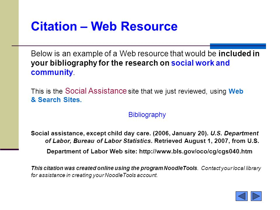 Citation – Web Resource Below is an example of a Web resource that would be included in your bibliography for the research on social work and communit