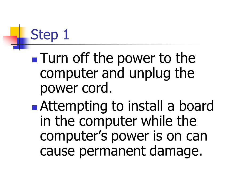 Step 1 Turn off the power to the computer and unplug the power cord.