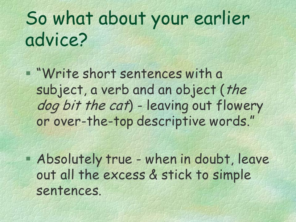 So what about your earlier advice.