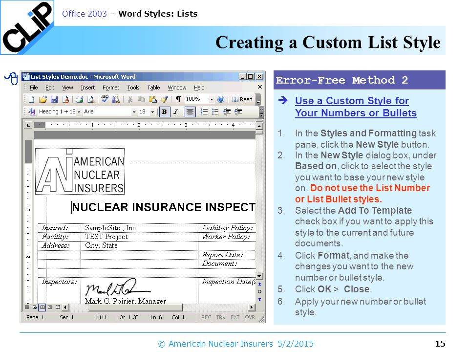 14 Office 2003 – Word Styles: Lists 5/2/2015© American Nuclear Insurers Using the Built-in List Styles 1.Select the text to which you want to apply a Word list style.