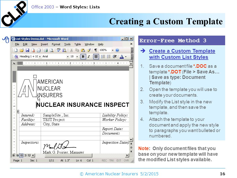 15 Office 2003 – Word Styles: Lists 5/2/2015© American Nuclear Insurers Creating a Custom List Style 1.In the Styles and Formatting task pane, click the New Style button.