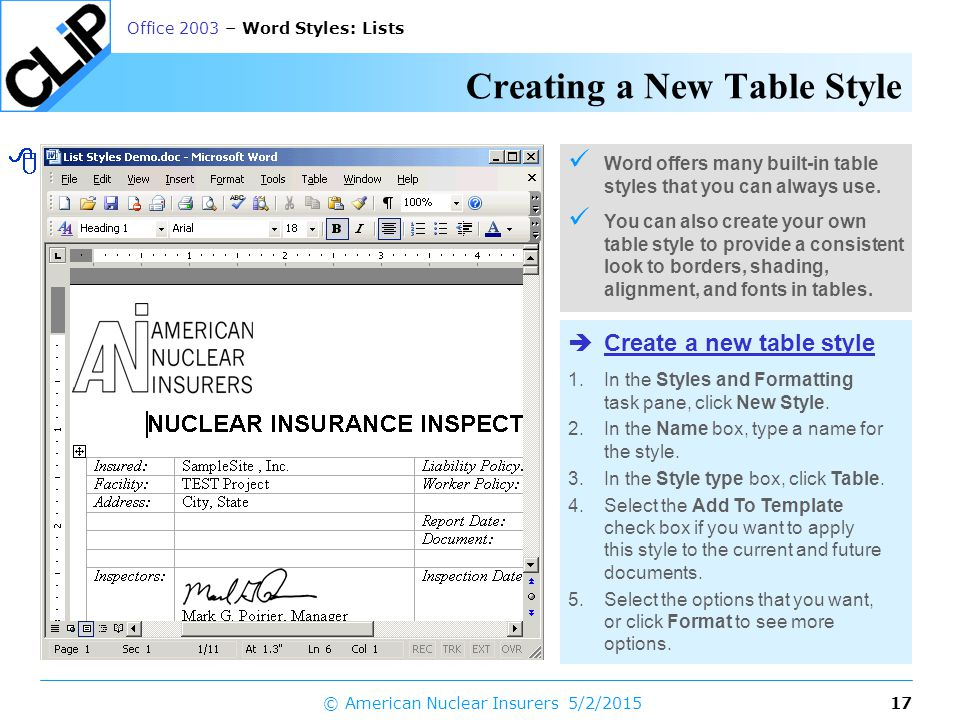 16 Office 2003 – Word Styles: Lists 5/2/2015© American Nuclear Insurers Creating a Custom Template 1.Save a document file *.DOC as a template *.DOT (File > Save As… | Save as type: Document Template) 2.Open the template you will use to create your documents.