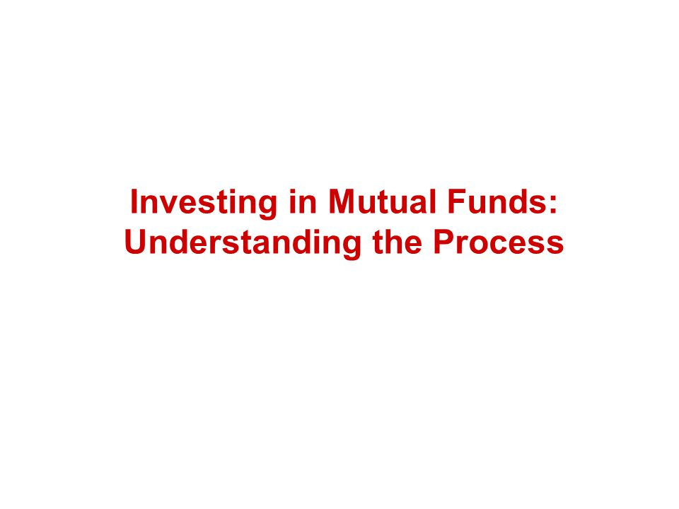 Investing in Mutual Funds: Understanding the Process