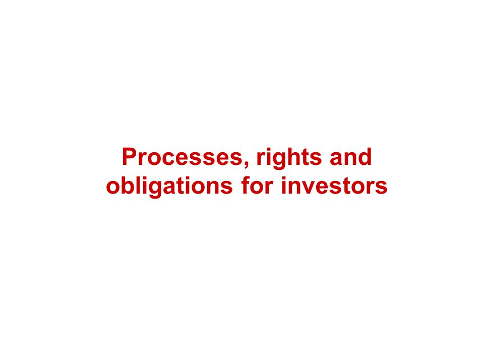 Processes, rights and obligations for investors
