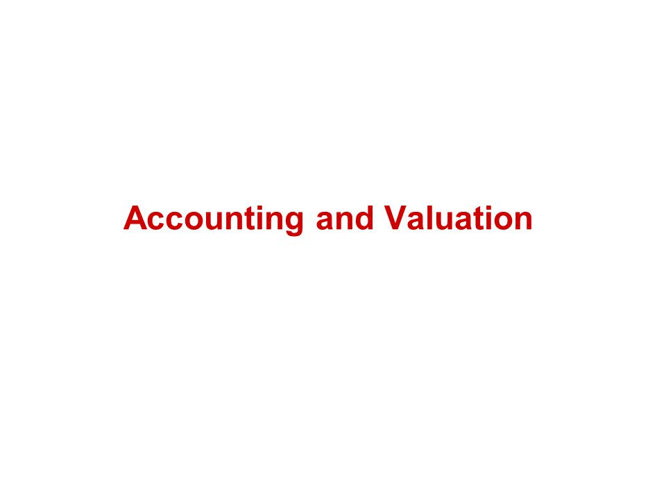 Accounting and Valuation
