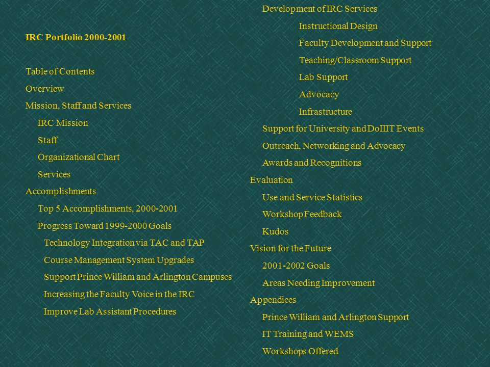IRC Portfolio 2000-2001 Table of Contents Overview Mission, Staff and Services IRC Mission Staff Organizational Chart Services Accomplishments Top 5 A