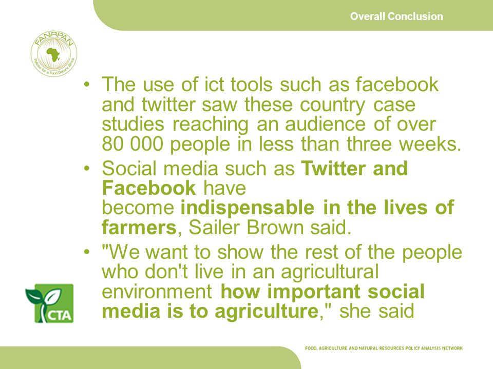 Overall Conclusion The use of ict tools such as facebook and twitter saw these country case studies reaching an audience of over 80 000 people in less