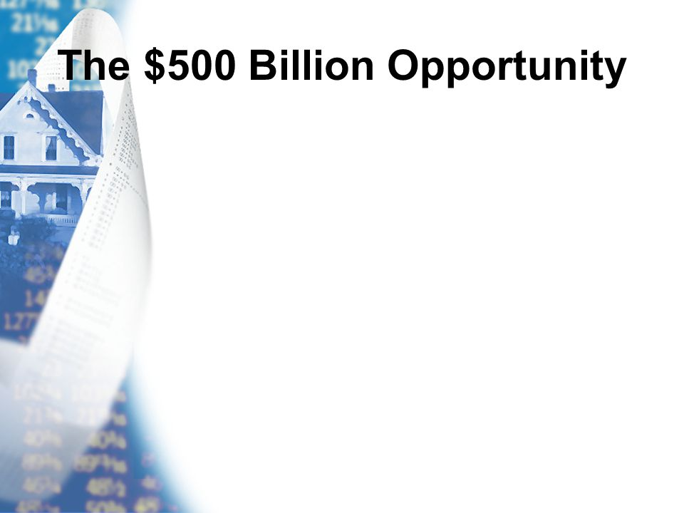 The $500 Billion Opportunity