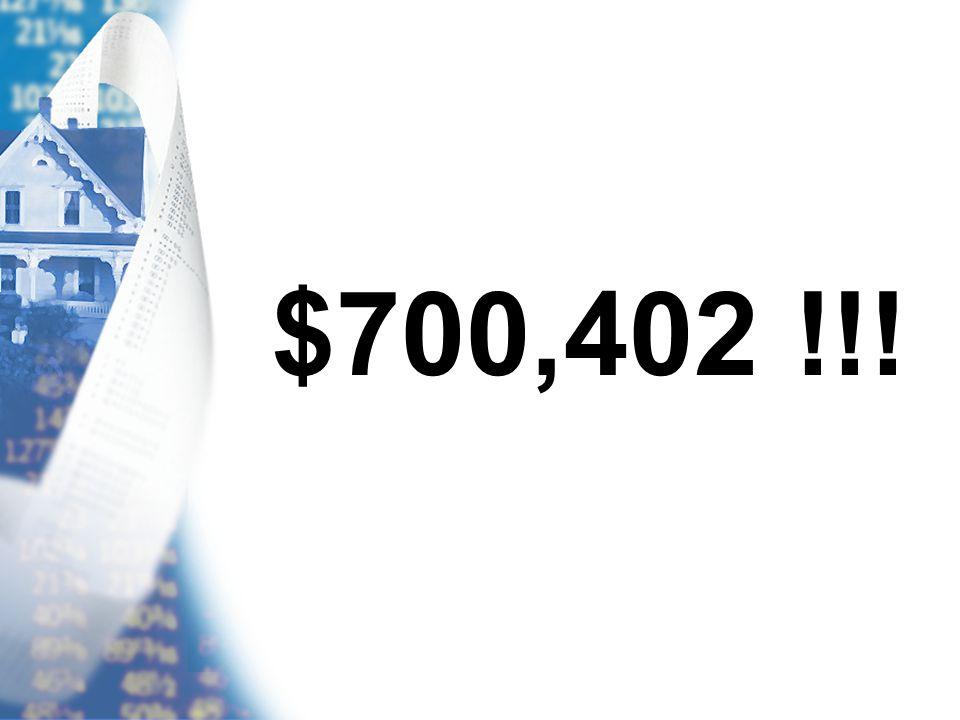 $700,402 !!!