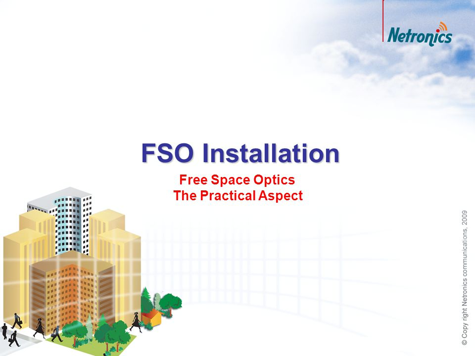 FSO Installation Free Space Optics The Practical Aspect