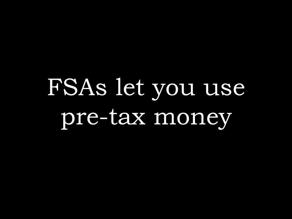 A Flexible Spending Account (FSA).