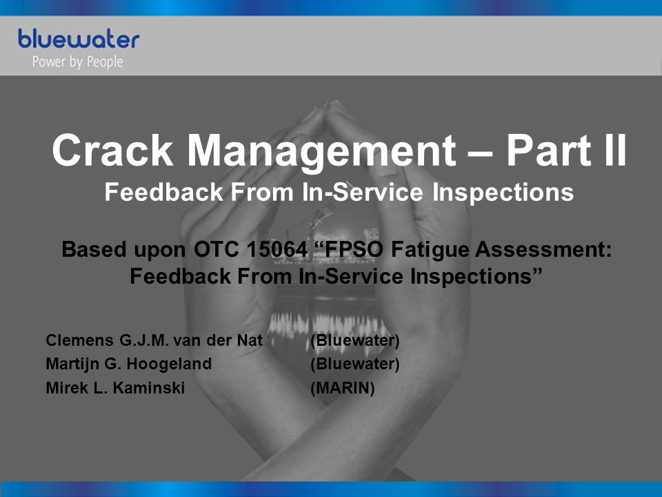 "Crack Management – Part II Feedback From In-Service Inspections Based upon OTC 15064 ""FPSO Fatigue Assessment: Feedback From In-Service Inspections"" C"
