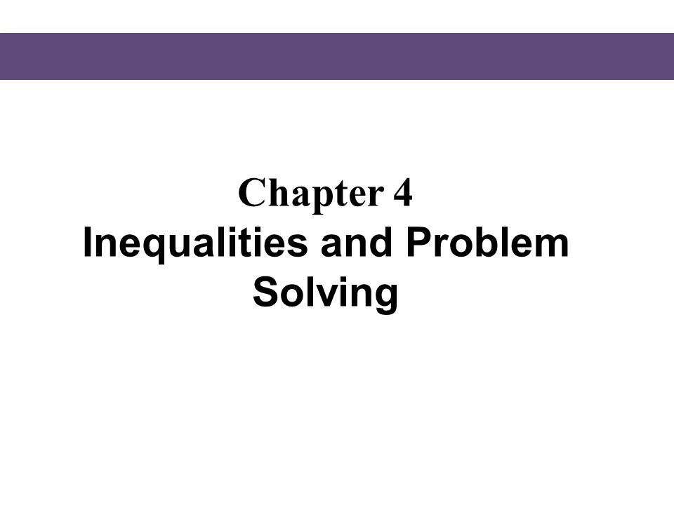 § 4.1 Solving Linear Inequalities
