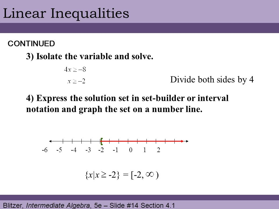 Blitzer, Intermediate Algebra, 5e – Slide #14 Section 4.1 Linear InequalitiesCONTINUED 3) Isolate the variable and solve. -6 -5 -4 -3 -2 -1 0 1 2 [ Di