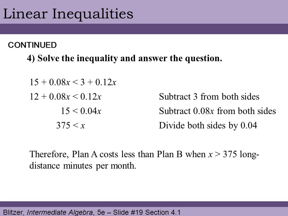 Blitzer, Intermediate Algebra, 5e – Slide #19 Section 4.1 Linear Inequalities 4) Solve the inequality and answer the question. Subtract 3 from both si