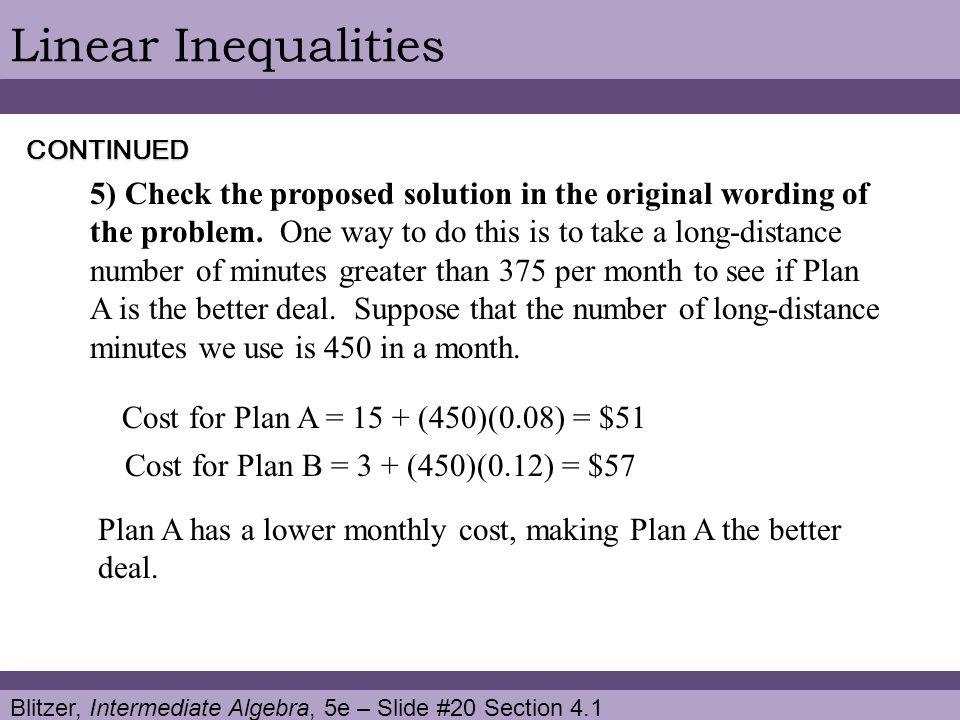 Blitzer, Intermediate Algebra, 5e – Slide #20 Section 4.1 Linear Inequalities 5) Check the proposed solution in the original wording of the problem. O