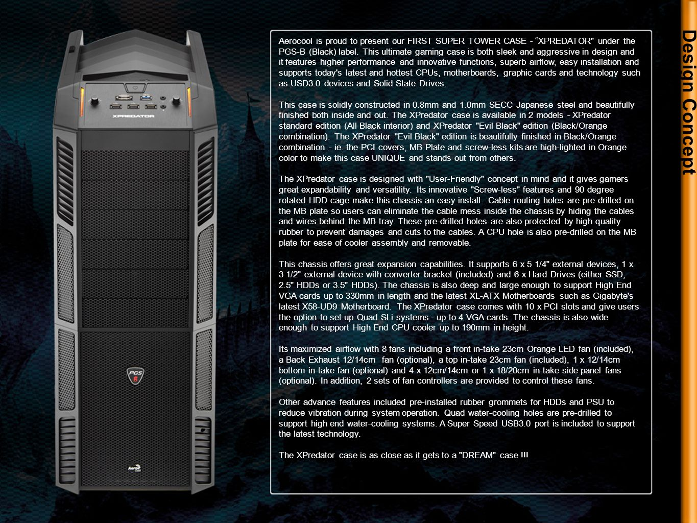 Design Concept Aerocool is proud to present our FIRST SUPER TOWER CASE - XPREDATOR under the PGS-B (Black) label.
