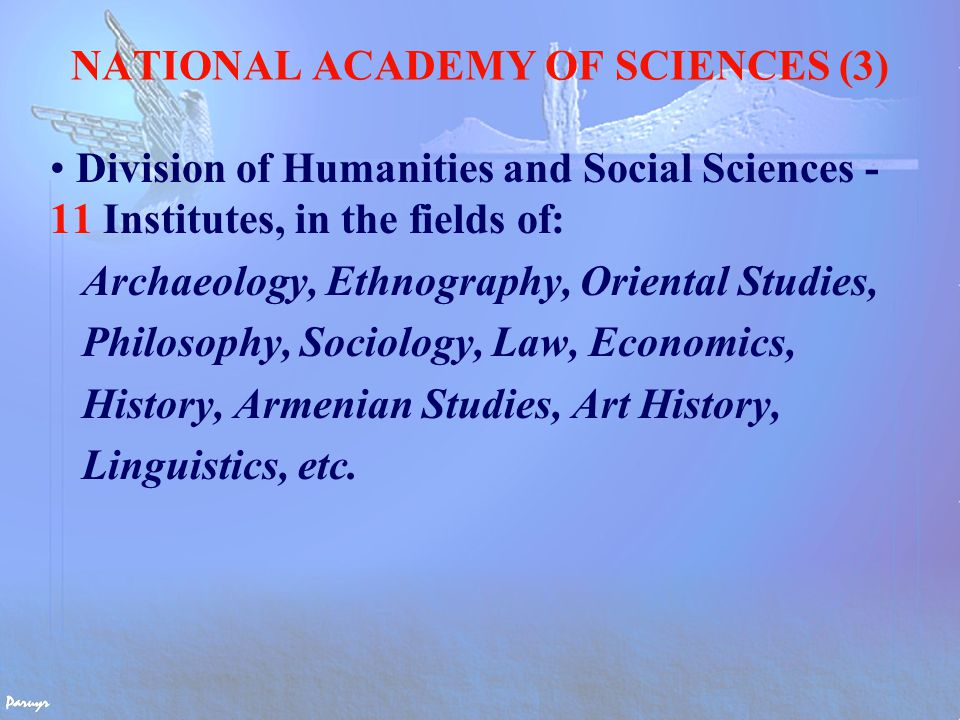 MINISTRY OF EDUCATION AND SCIENCE 20 national universities supervised by the Ministry of Education & Science including: Yerevan State University, Medical University, Engineering University, Agricultural Academy, etc.
